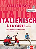 Italienisch à la carte neu: Einstiegskurs für...