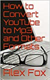 How to Convert YouTube to Mp3 and Other Formats...